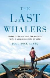 "Cover of Doug Bock Clark's book ""The Last Whalers"""
