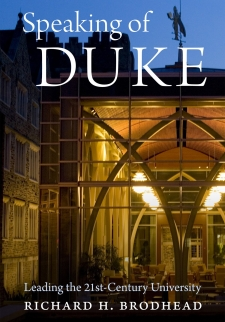Speaking of Duke: Leading the Twenty-First-Century University Duke University Press