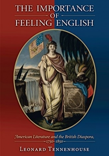 The Importance of Feeling English: American Literature and the British Diaspora, 1750-1850