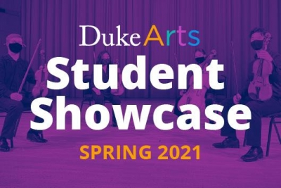 Duke Arts Student Showcase